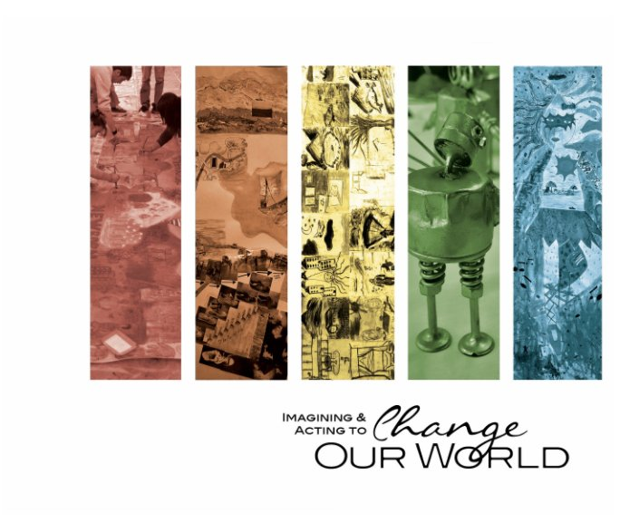 View Imagining & Acting to Change Our World by ArtsAction Group