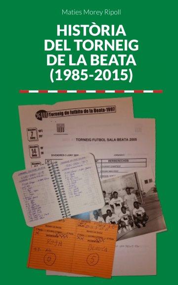 Ver Història del torneig de la Beata por Maties Morey Ripoll