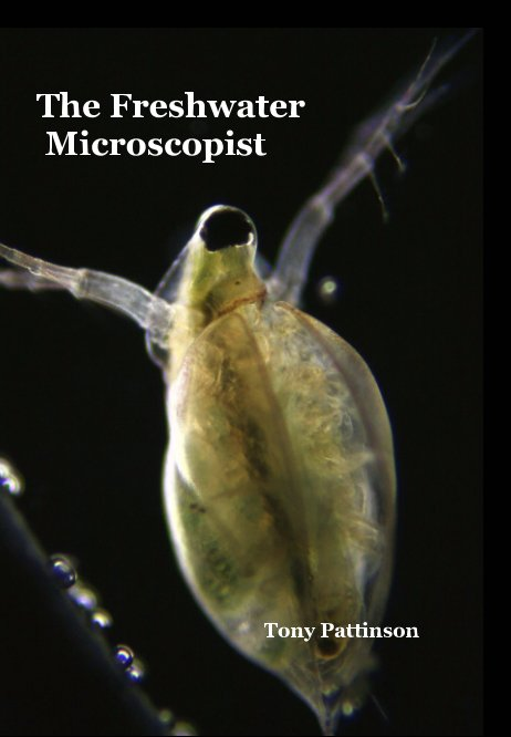 View The Freshwater Microscopist by Tony Pattinson
