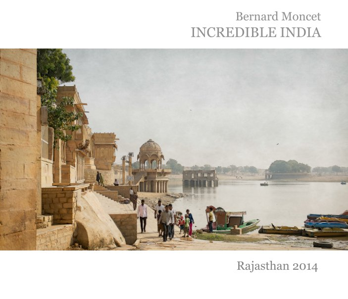 View INCREDIBLE INDIA by Bernard Moncet