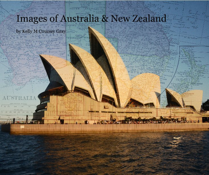 View Images of Australia & New Zealand by Kelly M Coursey Gray