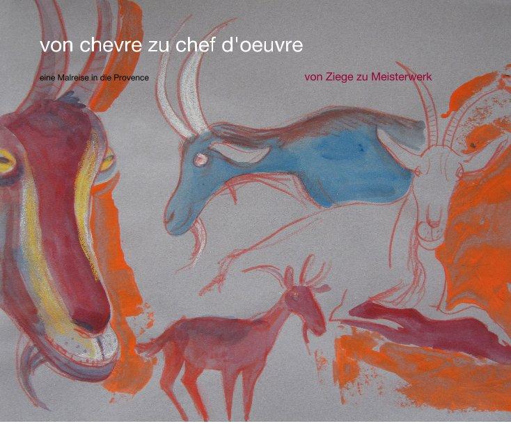 von chevre zu chef d'oeuvre nach Gabi Francik anzeigen