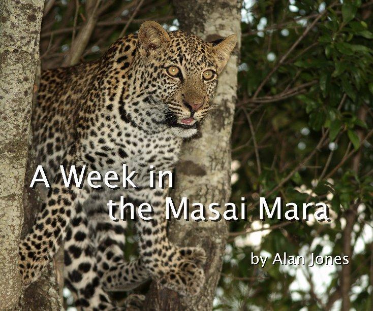 View A Week in the Masai Mara by Alan Jones