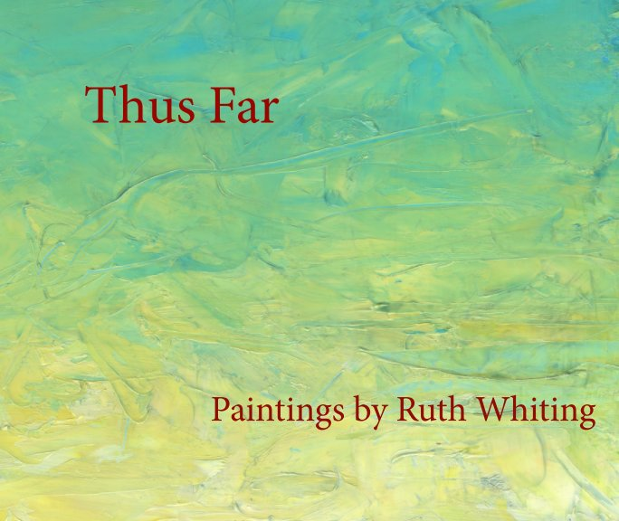 View Thus Far by Ruth Whiting