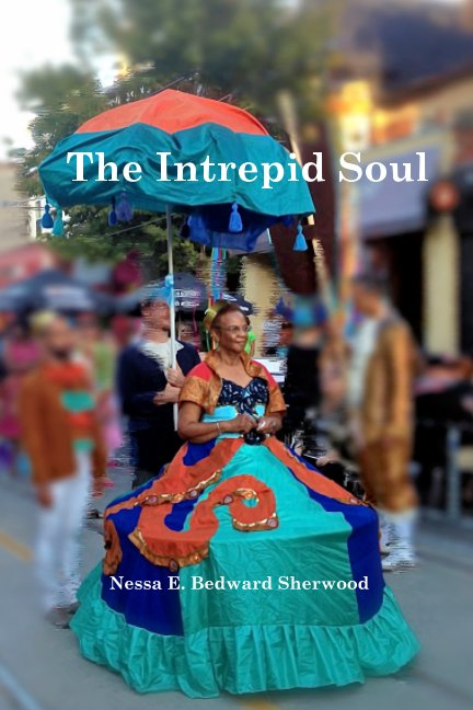 View The Intrepid Soul by Nessa E. Bedward Sherwood