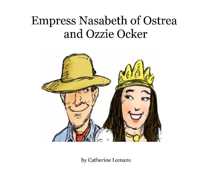 View Empress Nasabeth of Ostrea and Ozzie Ocker by Catherine Lomanz