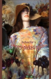 Scharlie's cherry-picked poems - Poetry pocket and trade book
