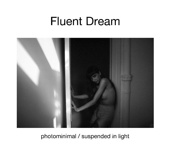 View Fluent Dream by photominimal, suspended in light