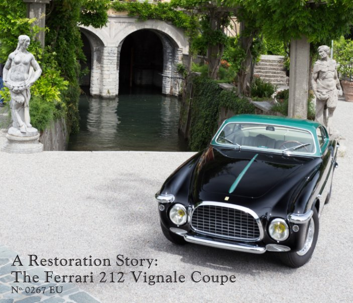 View A Restoration Story: The Ferrari 212 Vignale Coupe No.0267EU by Janet Oliver, Paul Russell and Company