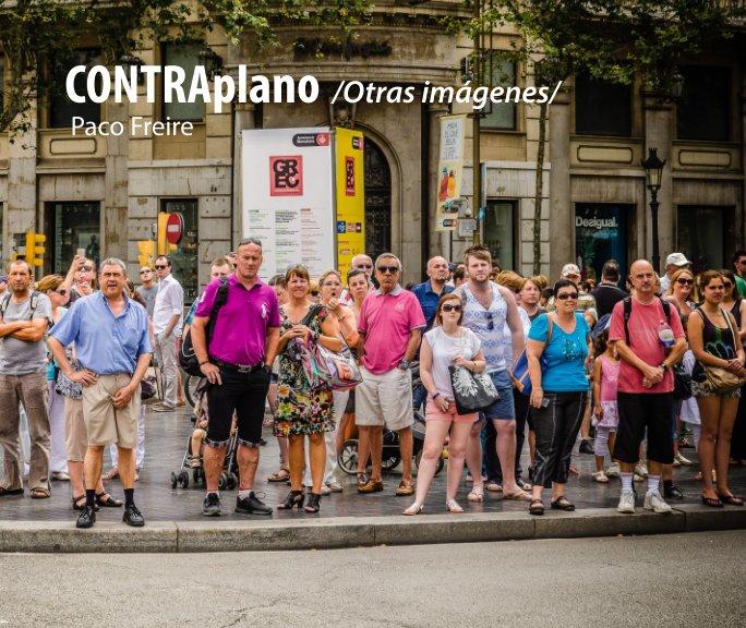 Ver CONTRAplano /Otras imáges/ por Paco Freire