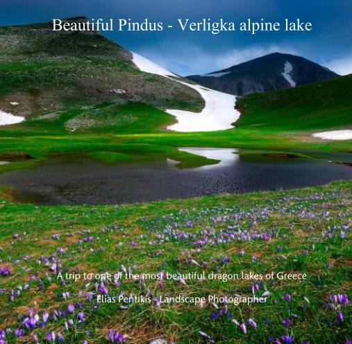 View Beautiful Pindus - Verligka alpine lake by Elias Pentikis