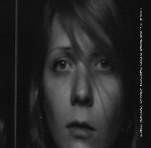 """forty minutes"" - timeline portraits nach Michael Ilgner anzeigen"