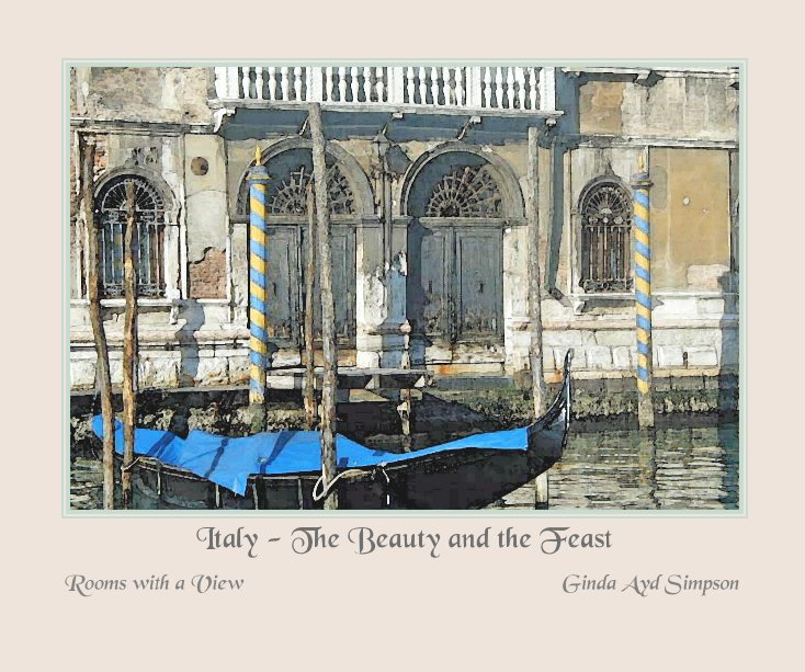 View Italy - The Beauty and the Feast by Ginda Ayd Simpson