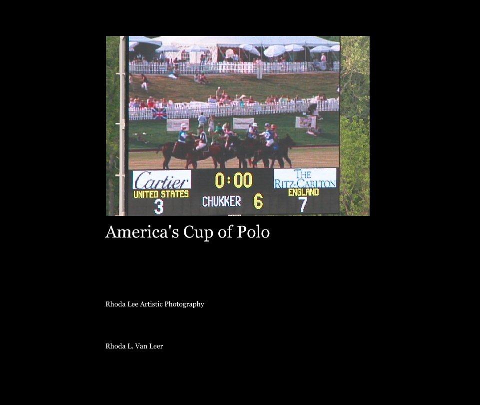 View America's Cup of Polo by Rhoda L. Van Leer