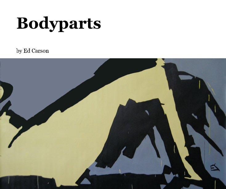 View Bodyparts by Ed Carson