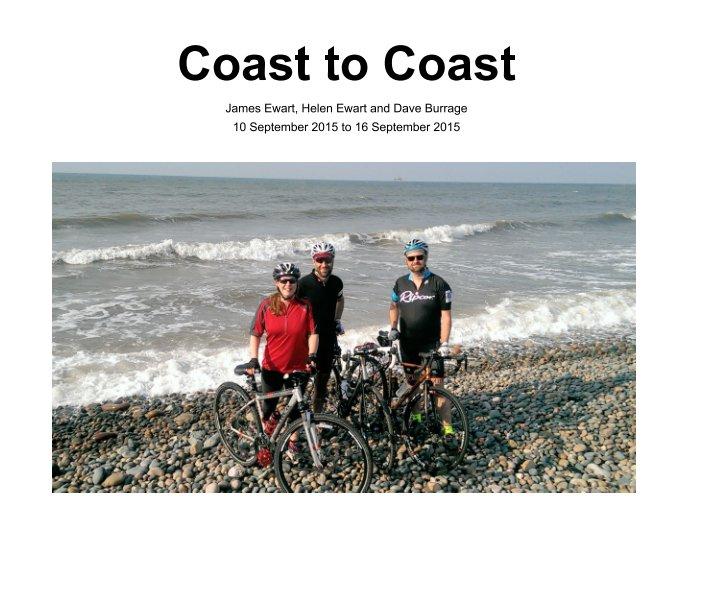 View Coast to Coast 10 September 2015 to 16 September 2015 by James Ewart, Helen Ewart, Dave Burrage