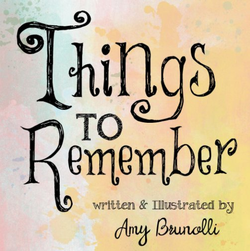 View Things to Remember by Amy Brunolli