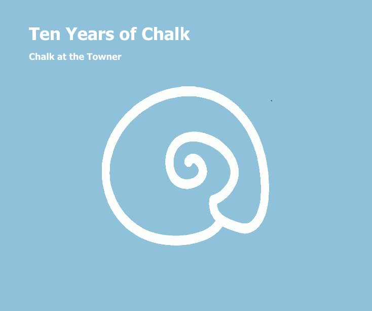 View Ten Years of Chalk by Edited by Richard Heys