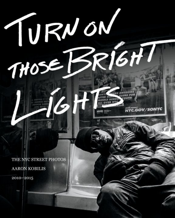 View Turn On Those Bright Lights by Aaron Kobilis