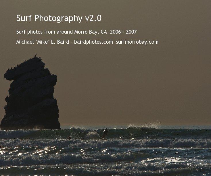 "View Surf Photography v2.0 by Michael ""Mike"" L. Baird - bairdphotos.com  surfmorrobay.com"