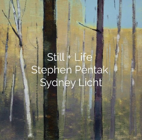 Ver Still   Life: Paintings by Stephen Pentak and Sydney Licht por Thomas Deans Fine Art