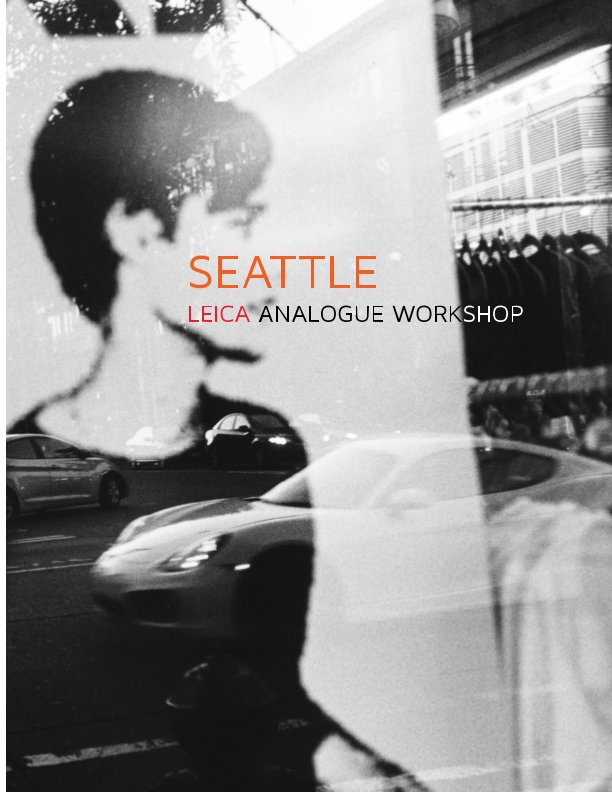 View Seattle : Leica Analogue by Modern Analogue