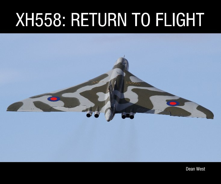 View XH558: RETURN TO FLIGHT by Dean West