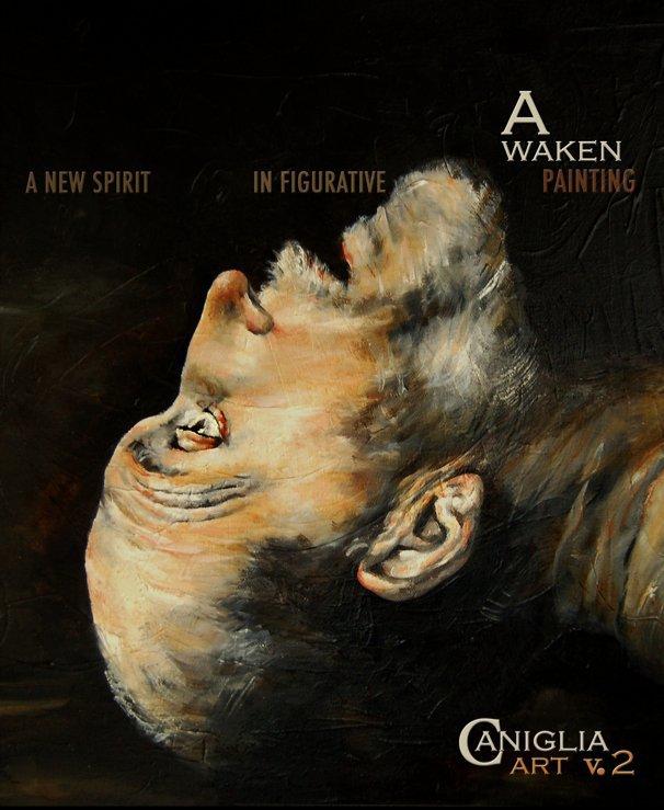 View Awaken-The Art of Caniglia by Caniglia