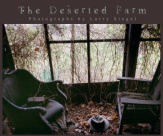 The Deserted Farm - Fine Art Photography photo book