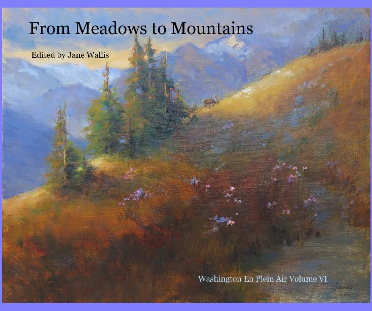 View From Meadows to Mountains by Edited by Jane Wallis