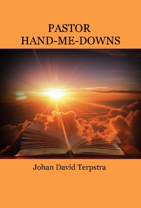 View PASTOR HAND-ME-DOWNS by Johan David Terpstra