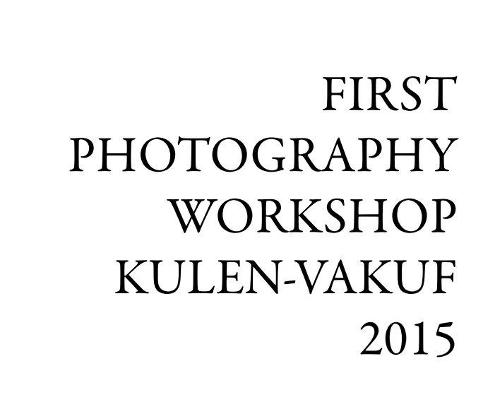 View First Photography Workshop Kulen-Vakuf by David Wieck