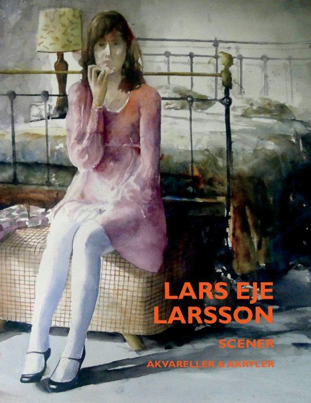 View Lars Eje Larsson / Akvareller & akryler by Roy Uddenberg