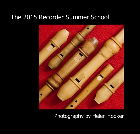 View The 2015 Recorder Summer School by Photography by Helen Hooker