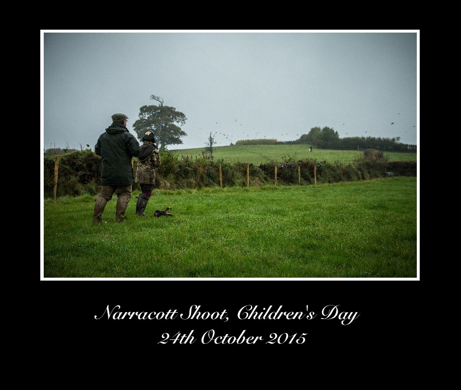 View Narracott Shoot, Children's Day 24th October 2015 by Dean Mortimer