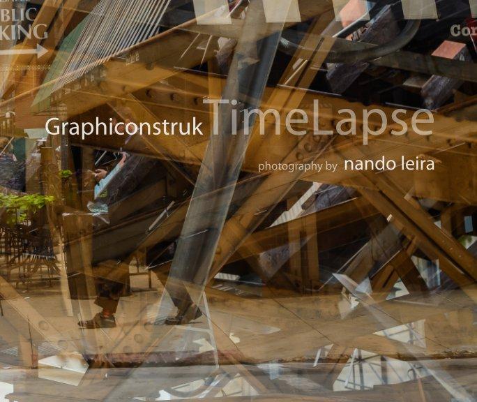 View Graphiconstruk - Time Lapse by Nando Leira