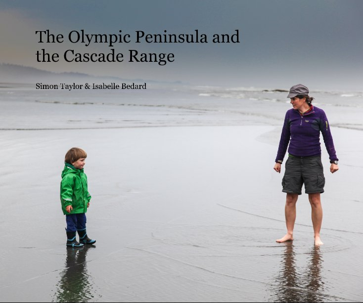 View The Olympic Peninsula and the Cascade Range by Simon Taylor & Isabelle Bedard