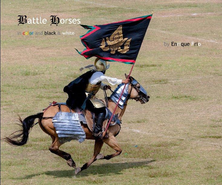 View Battle Horses by Enrique Frio