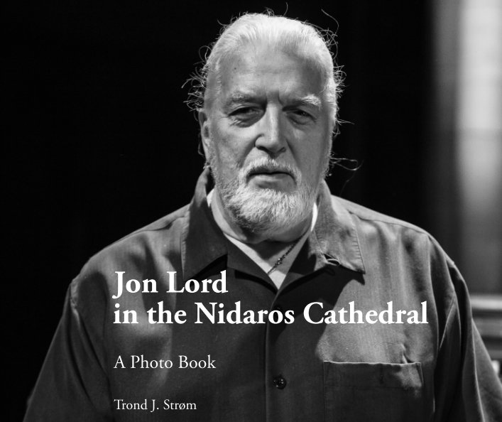 View Jon Lord in the Nidaros Cathedral by Trond J. Strøm