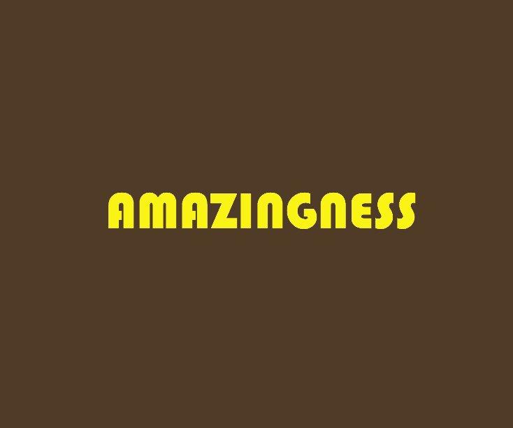 View AMAZINGNESS by Anna Hillman