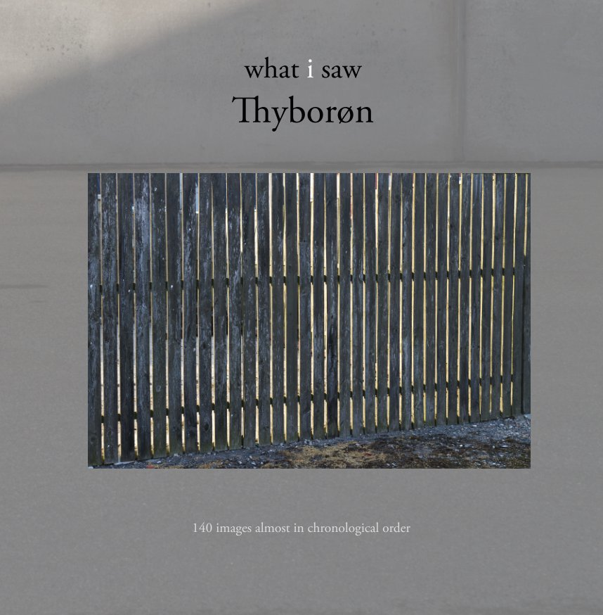 View what i saw Thyborøn by Thomas Hagström, Struer