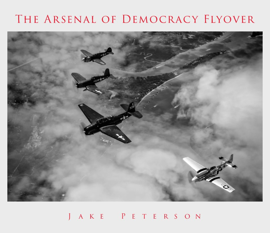 View The Arsenal of Democracy Flyover by Jake Peterson