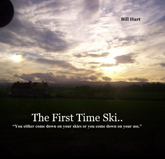 View The First Time Ski.. by Bill Hart