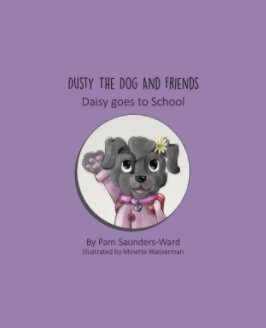 Dusty the Dog and Friends - Daisy goes to School - Children photo book
