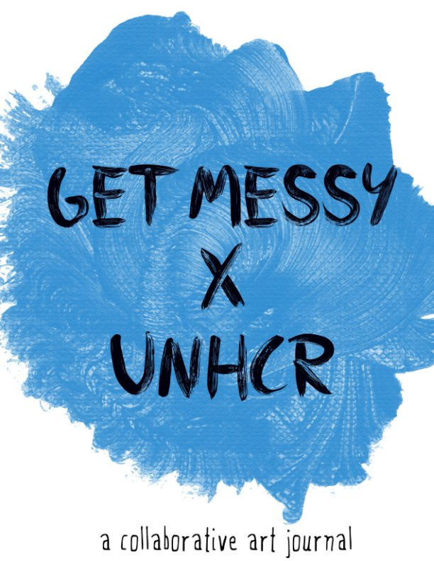 View Get Messy x UNHCR by Get Messy Artists