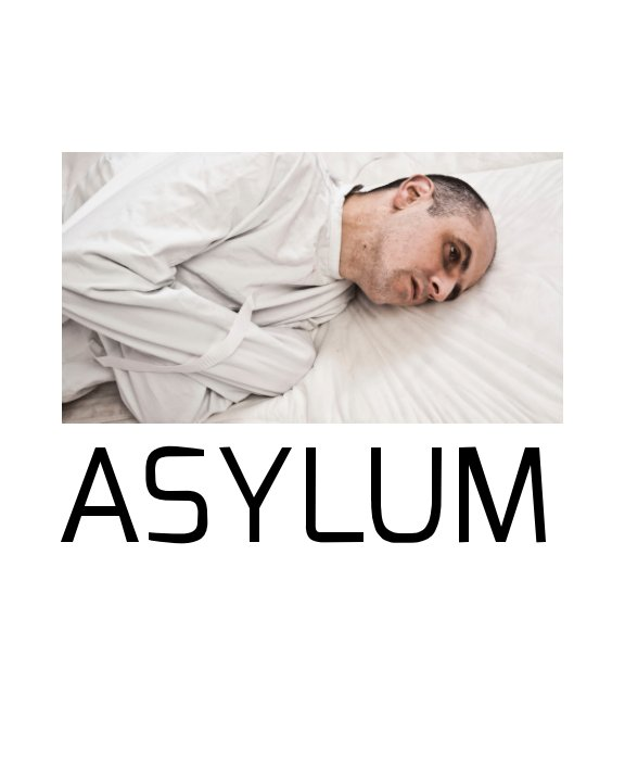 View Asylum by Mike'ee Watson