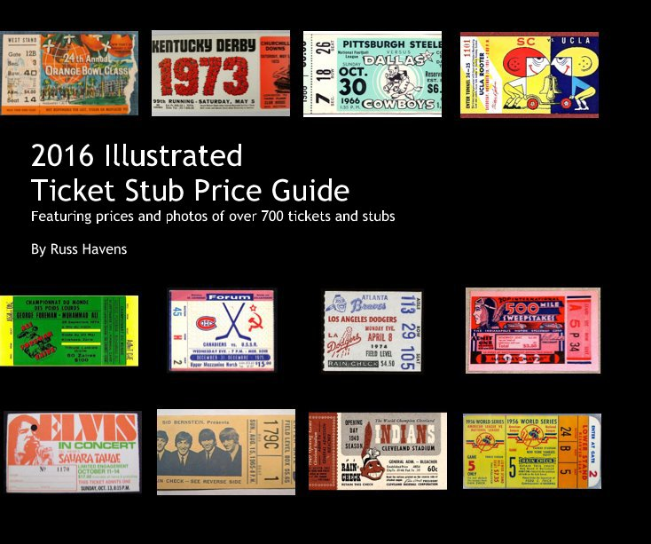 View 2016 Illustrated Ticket Stub Price Guide by Russ Havens
