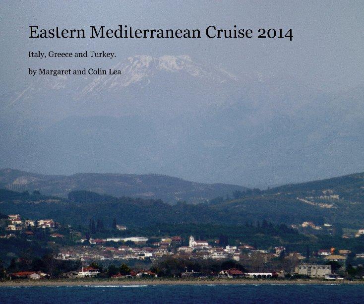 Visualizza Eastern Mediterranean Cruise 2014 di Margaret and Colin Lea