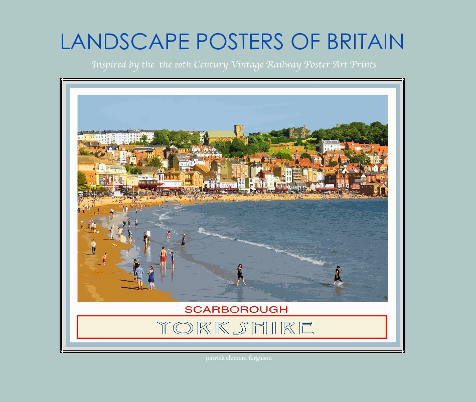 View LANDSCAPE POSTERS OF BRITAIN by patrick clement ferguson