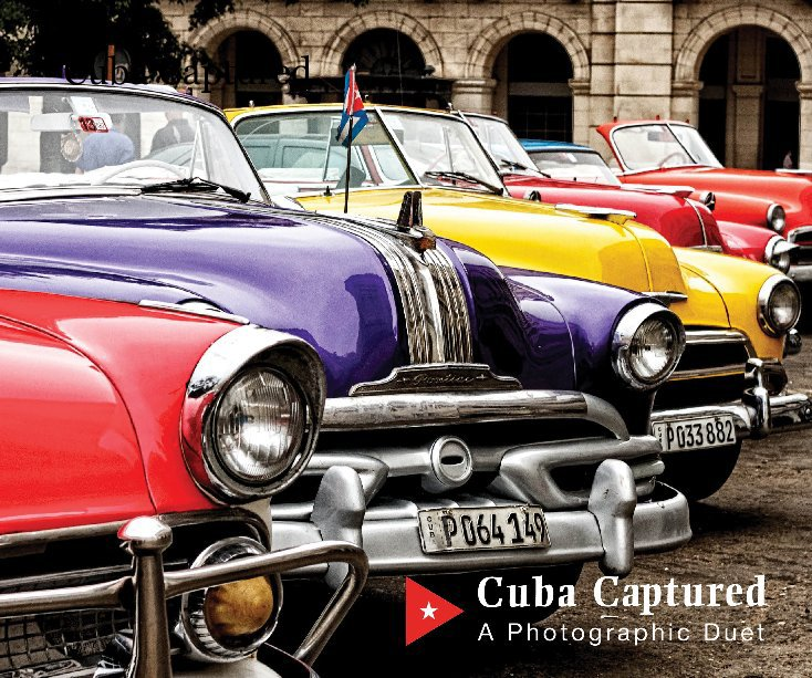 View Cuba Captured: A Photographic Duet by Dr. Randy J. Koslo and Katharine Geiringer
